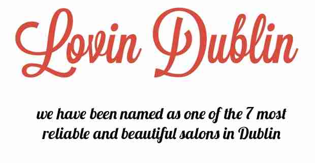 Read more about the article Lovin Dublin – One of the most reliable and beautiful salons in Dublin